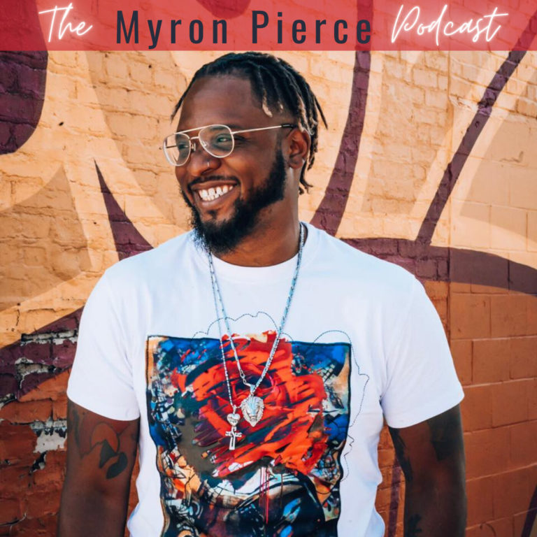 The Myron Pierce Podcast